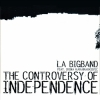 la bigband - the controverse of insependence